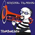 serginho-trombone-tromboneando